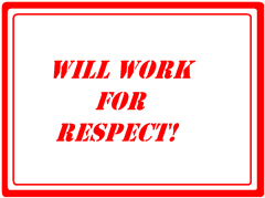 Will Work for Respect